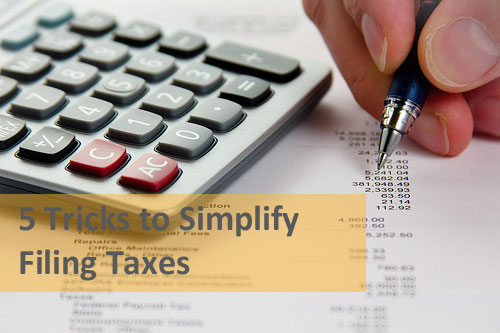 5 Tricks to Simplify Filing Taxes