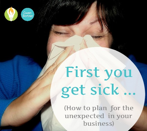 First You Get Sick…