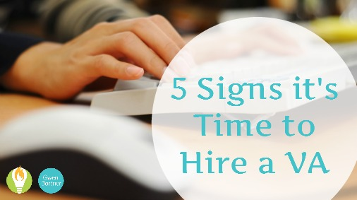 The 5 Signs It Is Time to Hire a Virtual Assistant