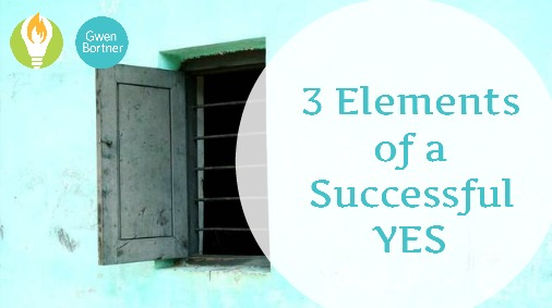 The 3 Elements of a Successful Yes